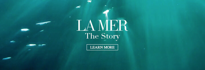 LA MER The Story | Learn More