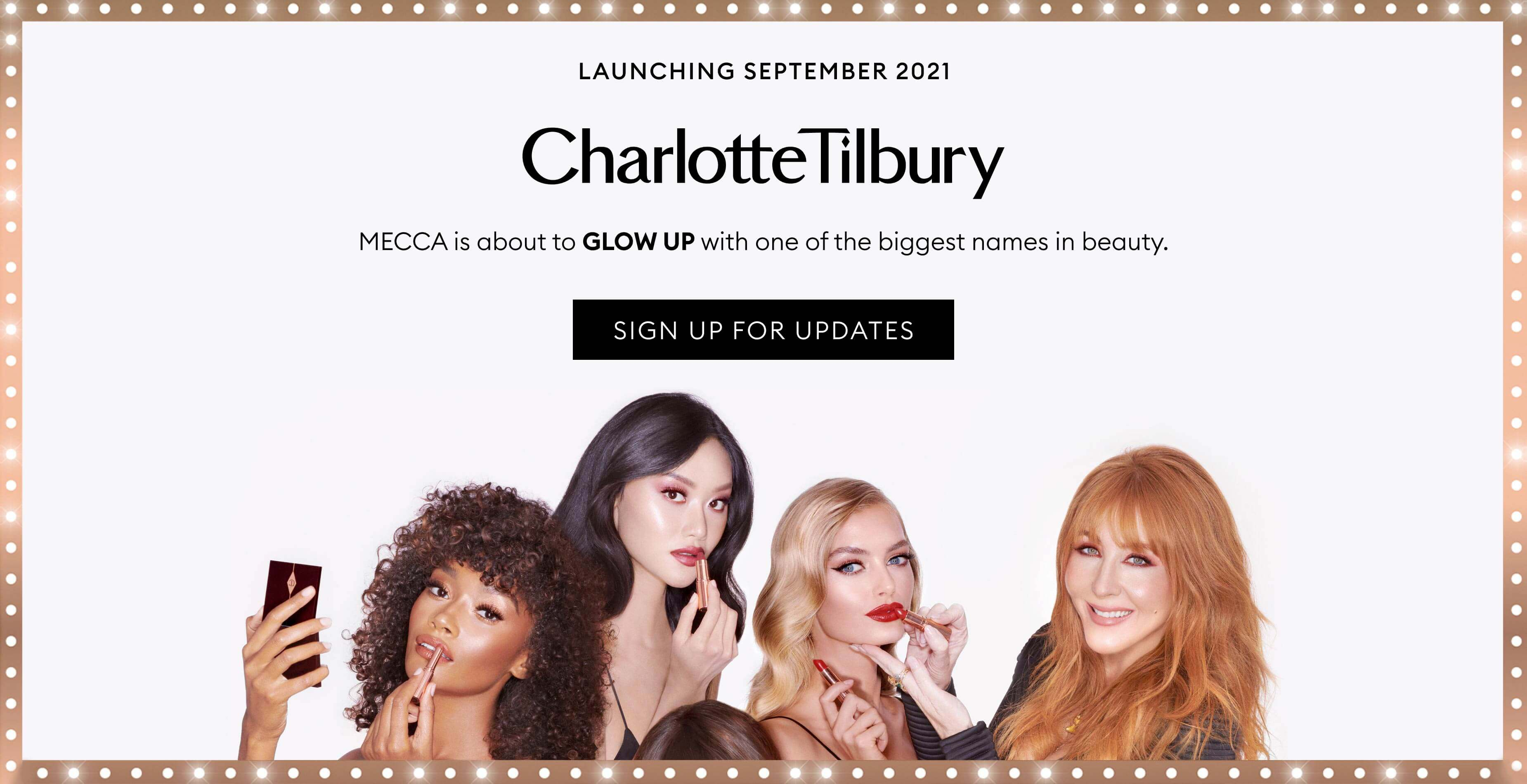 Mecca is about to glow up with one of the biggest names in beauty. Charlotte Tilbury - launching September 2021